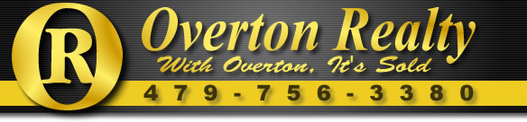 "Overton Realty ""With Overton, It's Sold"" 479-756-2880"